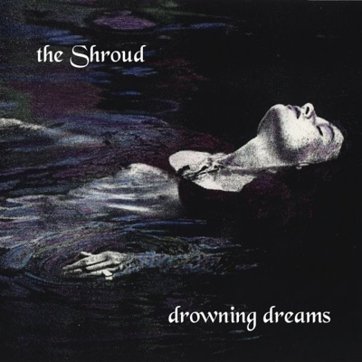 Drowning Dreams - The Shroud