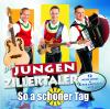 So a schöner Tag - Fliegerlied (Radio Edit) - Die jungen Zillertaler