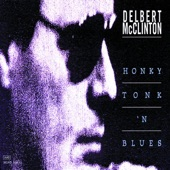 Delbert McClinton - Honky Tonkin' (I Guess I Done Me Some)