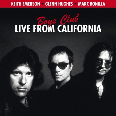 Boys Club (Live from California) - Glenn Hughes