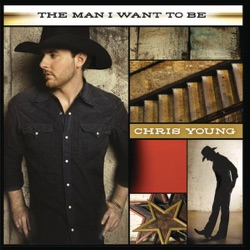 View album Chris Young - The Man I Want to Be