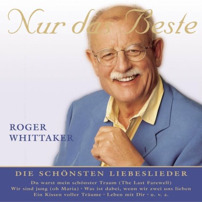 Nur das Beste - Roger Whittaker