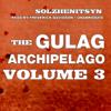 The Gulag Archipelago: Volume III: Katorga, Exile, Stalin Is No More (Unabridged) - Aleksandr Solzhenitsyn