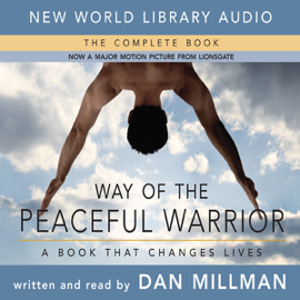 Way of the Peaceful Warrior: A Book That Changes Lives (Unabridged) audiobook