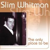 Slim Whitman - I Remember You