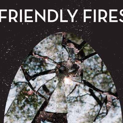 Friendly Fires (Deluxe Version) - Friendly Fires