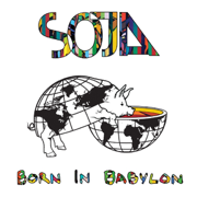 Born In Babylon (Bonus Track Version) - SOJA - SOJA