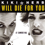 Will Die for You - Kiki & Herb - Kiki & Herb