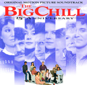 The Big Chill (Original Motion Picture Soundtrack) [15th Anniversary Edition] [Original Motion Picture Soundtrack]