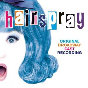 Hairspray (Original Broadway Cast Recording) - Original Broadway Cast of Hairspray