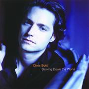 Slowing Down the World - Chris Botti - Chris Botti