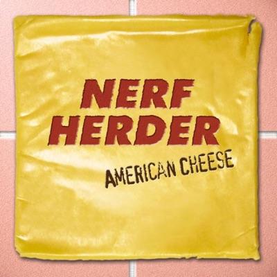 American Cheese - Nerf Herder