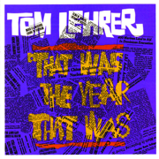 That Was the Year That Was - Tom Lehrer - Tom Lehrer
