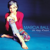 Marcia Ball - So Many Rivers to Cross