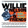 Willie Nelson & Friends - Live and Kickin' - Willie Nelson