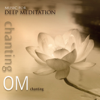 Chanting Om - Music for Deep Meditation