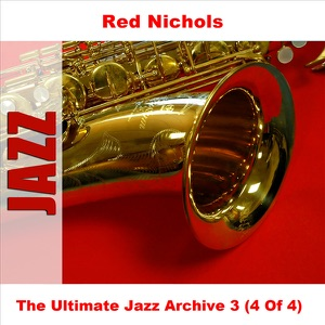 The Ultimate Jazz Archive 3 - Red Nichols, Vol. 4