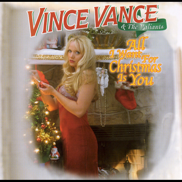 All I Want for Christmas Is You Vince Vance & The Valiants
