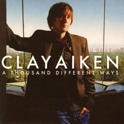 A Thousand Different Ways - Clay Aiken