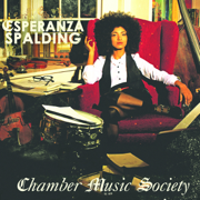 Chamber Music Society - Esperanza Spalding - Esperanza Spalding