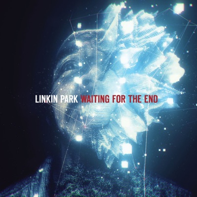 Waiting for the End - Single - Linkin Park