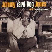 Johnny Yard Dog Jones - Cry for Me Baby