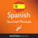 Innovative Language Learning - Learn Spanish - Survival Phrases Spanish, Volume 1: Lessons 1-30: Absolute Beginner Spanish #2 (Unabridged)
