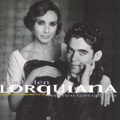 Lorquiana: Canciones Populares de Federico García Lorca - Ana Belén