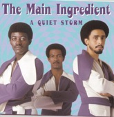 The Main Ingredient - Where Were You When I Needed You