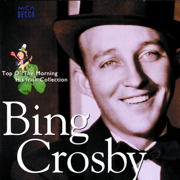 Top O' the Morning: His Irish Collection - Bing Crosby - Bing Crosby
