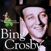 Top O' the Morning: His Irish Collection - Bing Crosby - Bing Crosby