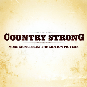 Country Strong (More Music from the Motion Picture) - Various Artists