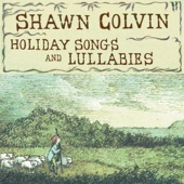 Shawn Colvin - Love Came Down at Christmas