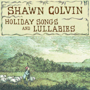 Holiday Songs and Lullabies - Shawn Colvin - Shawn Colvin
