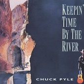Chuck Pyle - Keepin' Time By the River