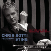 What Are You Doing the Rest of Your Life? - Chris Botti & Sting - Chris Botti & Sting