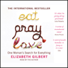 Elizabeth Gilbert - Eat, Pray, Love: One Woman's Search for Everything artwork
