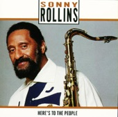 Sonny Rollins - Someone to Watch Over Me
