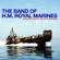 I. The Marines Hymn, II. A Life On The Ocean Wave - The Band of H.M. Royal Marines
