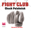 Fight Club (Unabridged) - Chuck Palahniuk