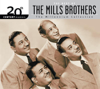 20th Century Masters - The Millennium Collection: The Best of the Mills Brothers - The Mills Brothers