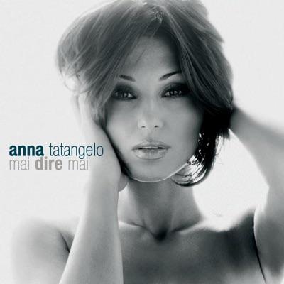 Mai dire mai - Anna Tatangelo