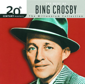 20th Century Masters  The Millennium Collection: The Best Of Bing Crosby-Bing Crosby