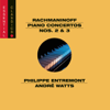 Rachmaninoff: Piano Concertos Nos. 2 & 3 - Philippe Entremont, André Watts & New York Philharmonic