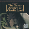 The Guitar Artistry of Charlie Byrd (Remastered) - Charlie Byrd