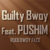 Guilty Bwoy feat.PUSHIM