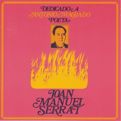 Dedicado a Antonio Machado, Poeta - Joan Manuel Serrat