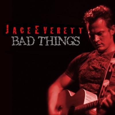 Bad Things - Single - Jace Everett