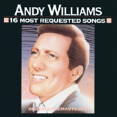 16 Most Requested Songs: Andy Williams-Andy Williams