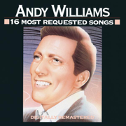16 Most Requested Songs: Andy Williams - Andy Williams - Andy Williams